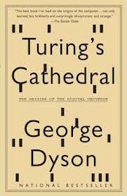 Turing's Cathedral - The Origins Of The Digital Universe