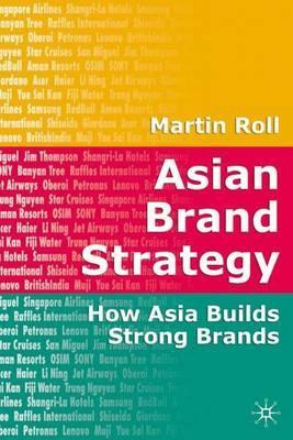 Asian Brand Strategy : How Asia Builds Strong Brands