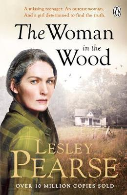 The Woman in the Wood : A missing teenager. An outcast woman in the woods. And a girl determined to find the truth. From The Sunday Times bestselling author