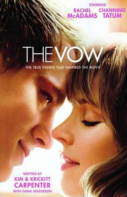 The Vow : The True Events that Inspired the Movie