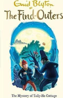 The Find-Outers: The Mystery of Tally-Ho Cottage : Book 12