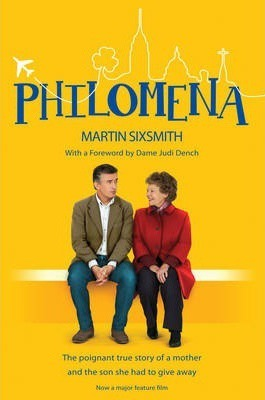 Philomena : The True Story of a Mother and the Son She Had to Give Away (Film Tie-in Edition)