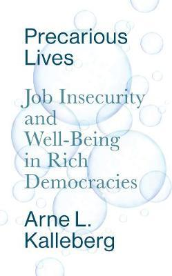 Precarious Lives : Job Insecurity and Well-Being in Rich Democracies
