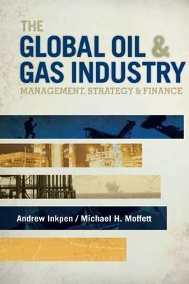 The Global Oil & Gas Industry : Management, Strategy and Finance
