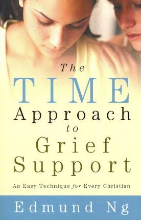 The Time Approach to Grief Support : An Easy Technique for Every Christian