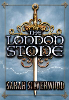 The London Stone : The Nowhere Chronicles Book Three
