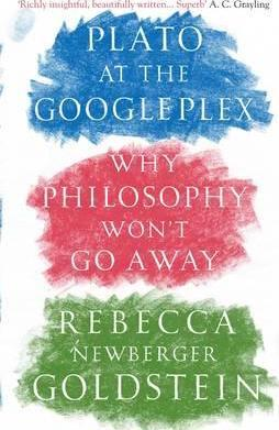 Plato at the Googleplex : Why Philosophy Won't Go Away