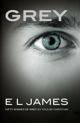 Grey : Fifty Shades of Grey as told by Christian (UK edition)