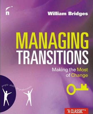 Managing Transitions 2e : Making the Most of Change