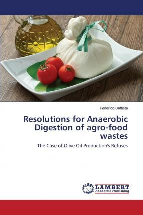 Resolutions for Anaerobic Digestion of Agro-Food Wastes