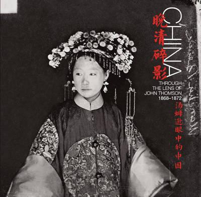 China: through the lens of John Thomson, 1868-1872