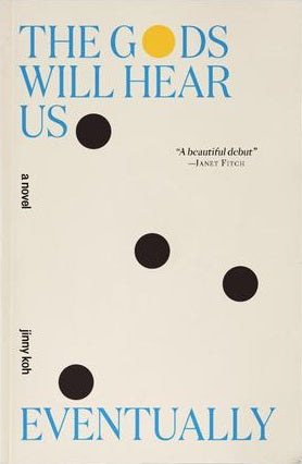 The Gods Will Hear Us Eventually - A Novel