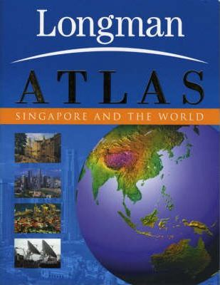Longman Atlas: Singapore and The world
