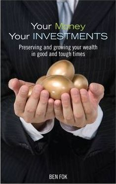 Your Money, Your Investments - Preserving And Growing Your Wealth In Good And Tough Times