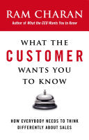 What The Customer Wants You To Know - How Everybody Needs To Think Differently About Sales