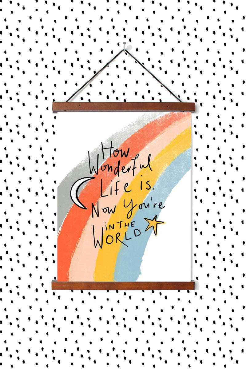 HOW WONDERFUL LIFE IS NOW YOU'RE IN THE WORLD PRINT