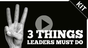 3 Things Leaders Must Do