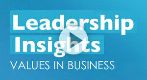 Leadership Insights: Values in Business