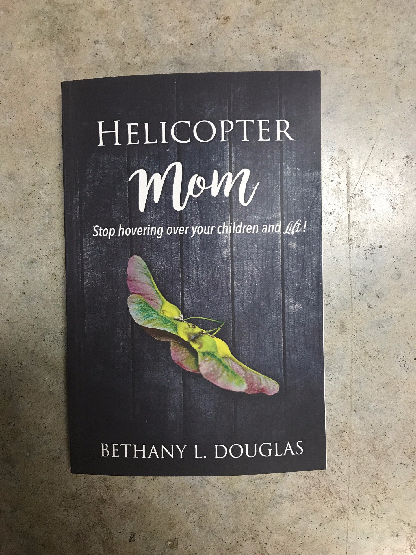 Helicopter Mom by Bethany Douglas