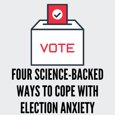 Four Science-Backed Ways To Cope With Election Anxiety