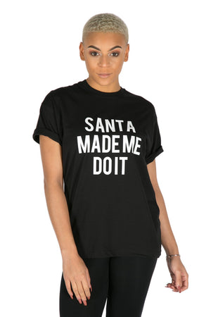 SANTA MADE ME DO IT SLOGAN T-SHIRT - BLACK