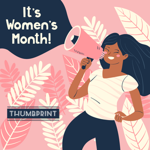 March is Women's Month - Thank a Woman