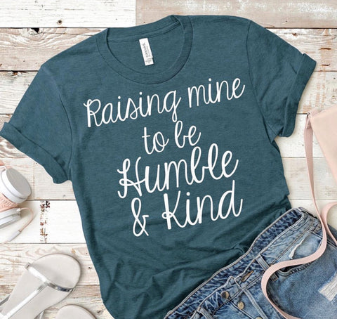 Raising mine to be humble and kind