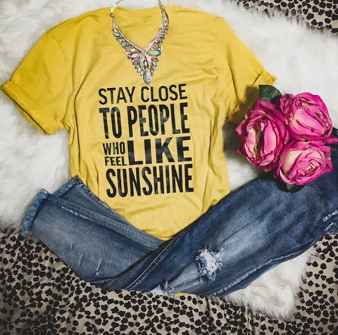 Stay close to the people who feel like sunshine!