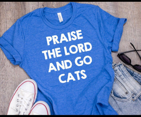Praise the lord and go cats