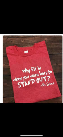 Why Fit In when you Were born to Stand out? Regular tee Shirt