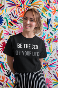 CEO of Your Life T-shirt - olivias-room-boutique