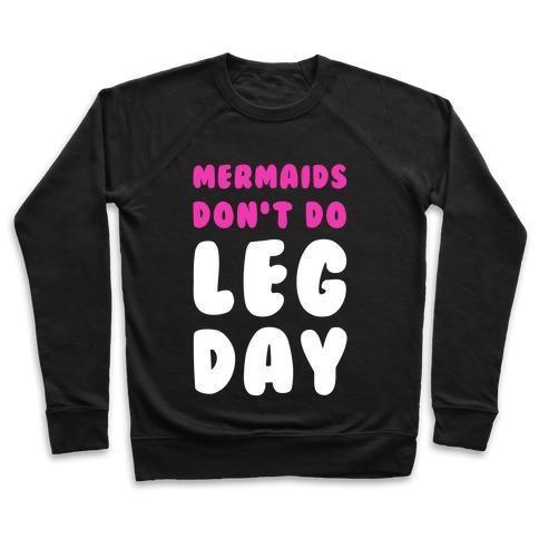 MERMAIDS DON'T DO LEG DAY  SWEATSHIRT - olivias-room-boutique