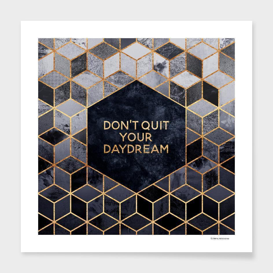 Don't quit your daydream   Frame - olivias-room-boutique
