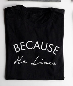 Because He Lives Christian Tee-shirt - olivias-room-boutique