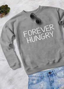 FOREVER HUNGRY  PRINTED SWEAT SHIRT - olivias-room-boutique