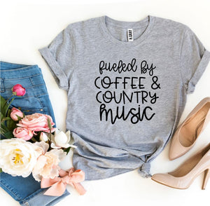 Fueled By Coffee And Country Music T-shirt - Monsoon Ridge