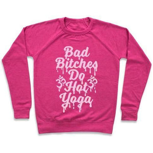 BAD BITCHES DO HOT YOGA  SWEATSHIRT - olivias-room-boutique