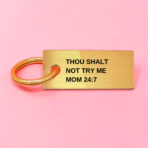 THOU SHALT NOT TRY ME Keychain Gold - Monsoon Ridge