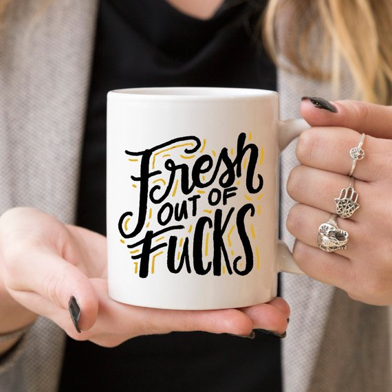 Fresh Out Of F*cks, Coffee Mug,