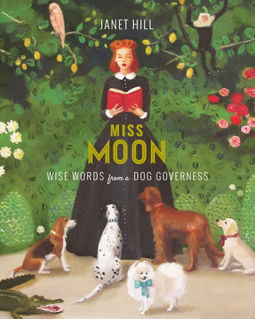 Miss Moon: Wise Words from a Dog Governess