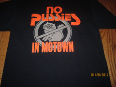 No Pussies In Motown T Shirt XL