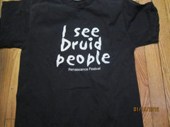 Renaissance Festival I See Druid People T Shirt Medium