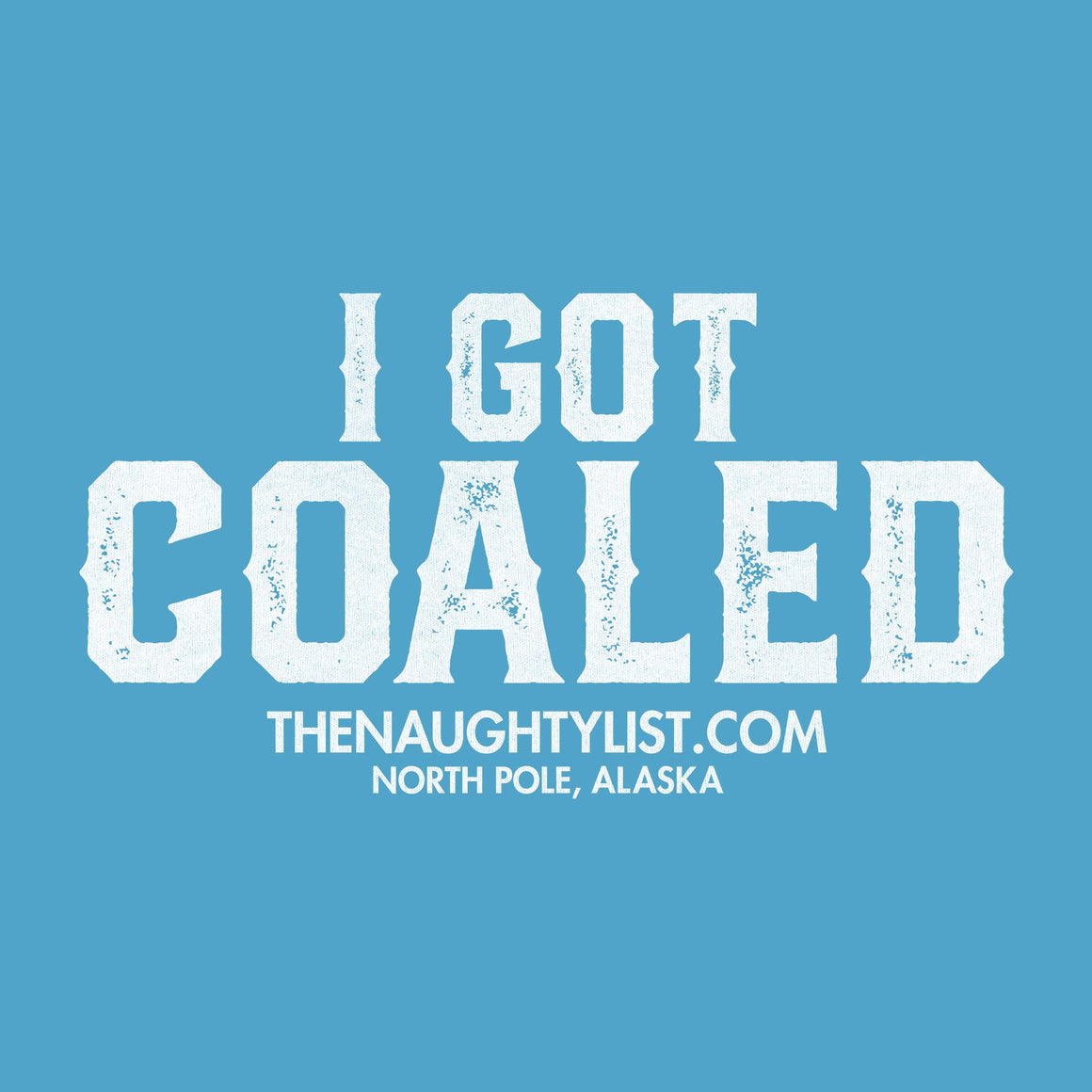 I Got Coaled - Sky Blue V-Neck T-Shirt for ladiesI | thenaughtylist.com