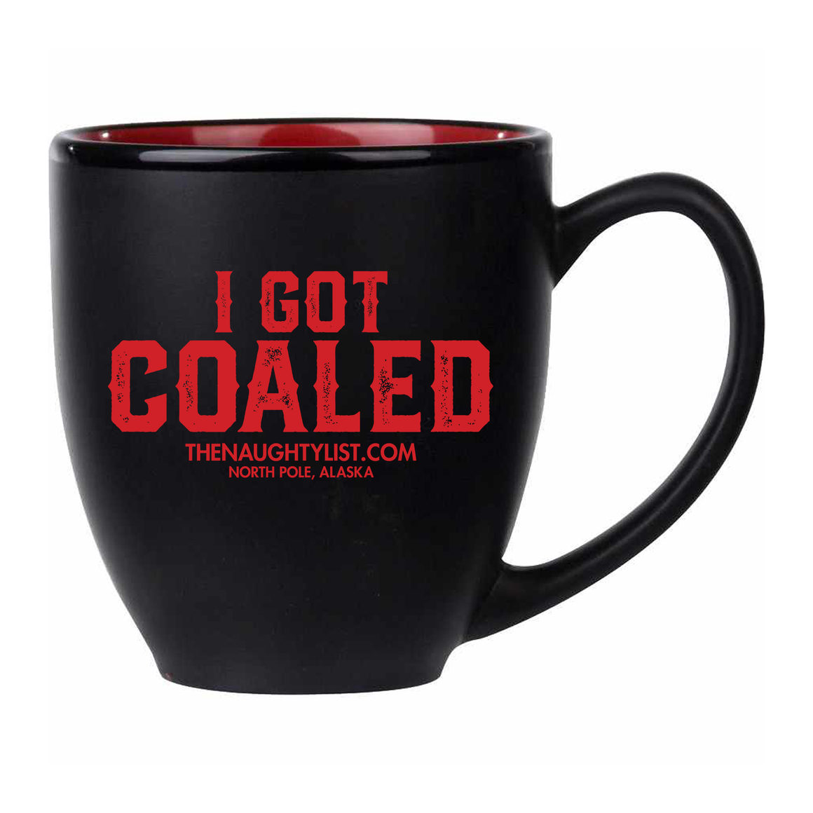 """I Got Coaled"" - Black with Red Coffee Cup - Kona Joe 