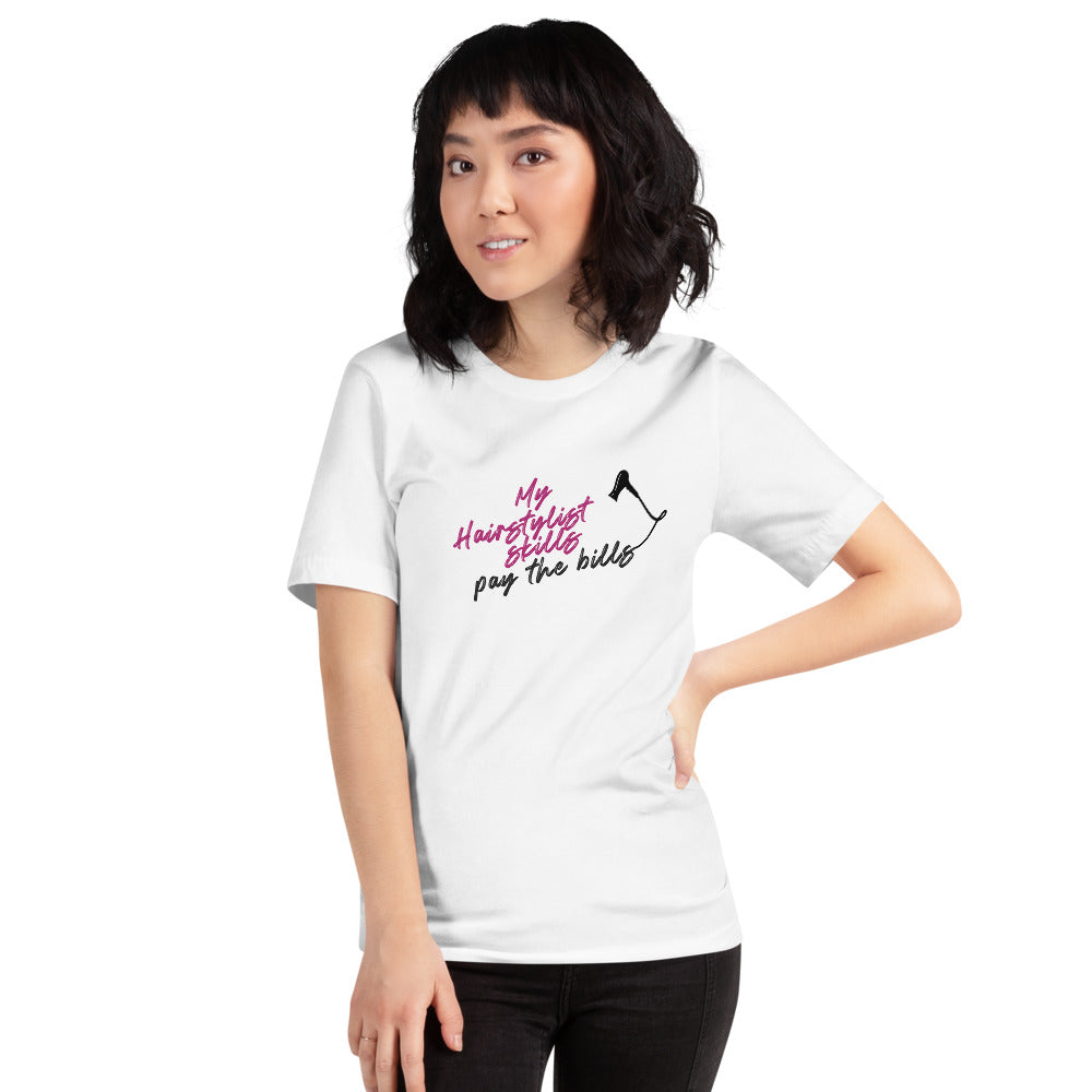 """My Hairstylist Skills Pay the Bills"" Short-Sleeve Unisex T-Shirt in White"