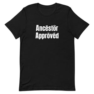 Ancestor Approved Unisex T-Shirt in Black