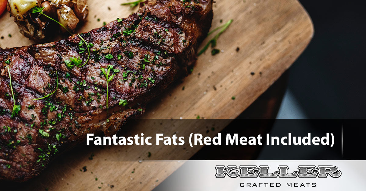 Fantastic Fats (Red Meat Included)