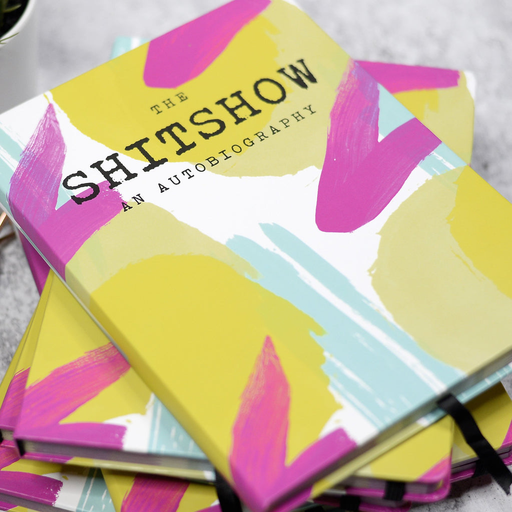 The Sh*tshow An Autobiography Journal - Roseabella