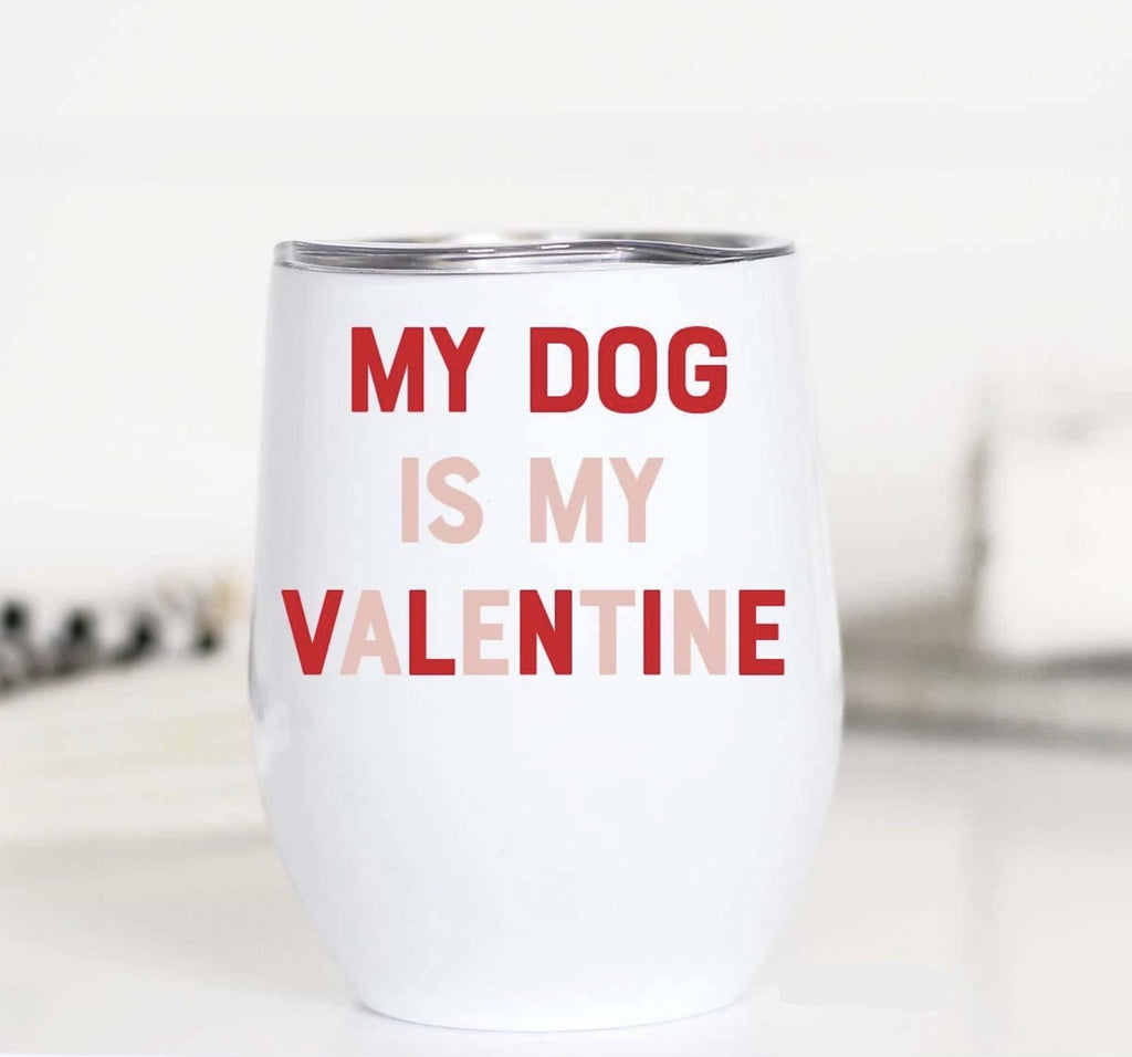 My Dog is my Valentine Wine Cup - RoseabellaCo