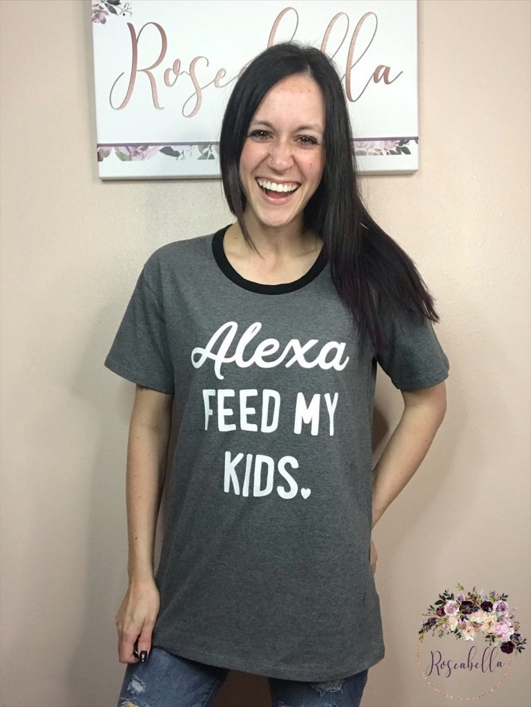 S, M, XL ONLY Alexa Feed My Kids - RoseabellaCo